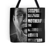 'SURPRISE SURPRISE MOTHERFUCKER' - Conor McGregor  Tote Bag