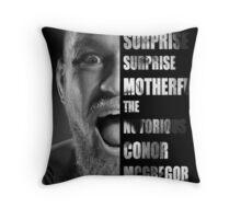 'SURPRISE SURPRISE MOTHERFUCKER' - Conor McGregor  Throw Pillow