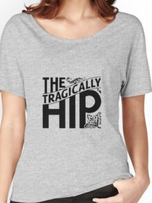 The Tragically Hip Women's Relaxed Fit T-Shirt