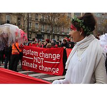 System Change Not Climate Change Photographic Print