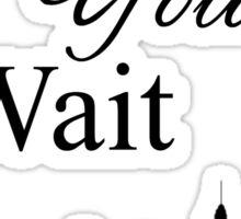Just you wait Sticker
