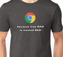 Free RAM Is Wasted RAM Unisex T-Shirt