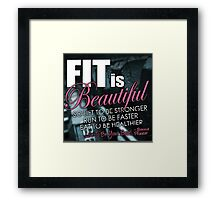 Fit Is Beautiful Framed Print