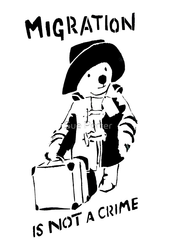 Migration Is Not A Crime - Banksy by Sue Porter