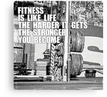 Fitness Is Like Life Canvas Print