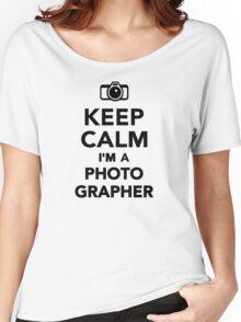Keep calm I'm a Photographer Women's Relaxed Fit T-Shirt