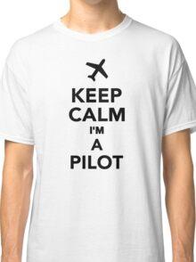 Keep calm I'm a Pilot Classic T-Shirt