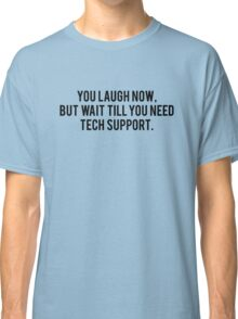 Technical Support Classic T-Shirt