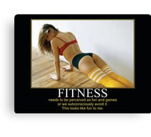 Fitness Needs To Be Perceived As Fun and Games Canvas Print