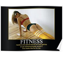 Fitness Needs To Be Perceived As Fun and Games Poster
