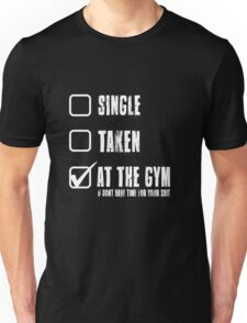 At The Gym & don't have time for your shit Unisex T-Shirt
