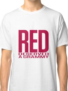 Red Deserved a Grammy Classic T-Shirt
