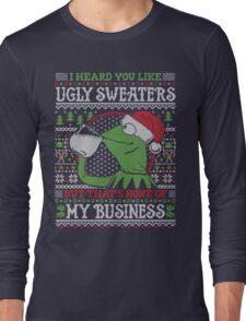 I Heard You Like Ugly Sweaters Long Sleeve T-Shirt