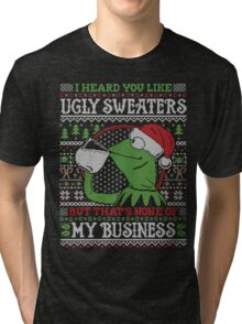 I Heard You Like Ugly Sweaters Tri-blend T-Shirt