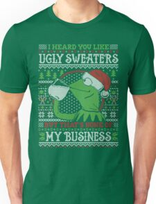 I Heard You Like Ugly Sweaters Unisex T-Shirt