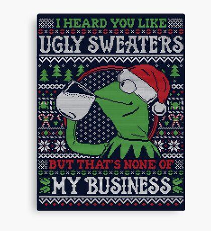 I Heard You Like Ugly Sweaters Canvas Print