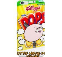 Gotta have my Pops! iPhone Case/Skin