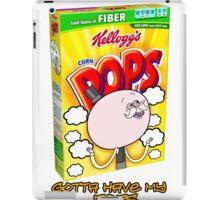 Gotta have my Pops! iPad Case/Skin