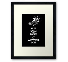 Keep Calm and Carry On My Wayward Son Framed Print