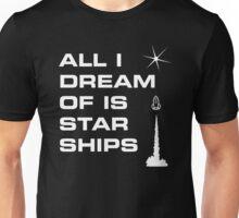 All I Dream of is Starships  Unisex T-Shirt