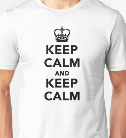 Keep calm and keep calm Unisex T-Shirt