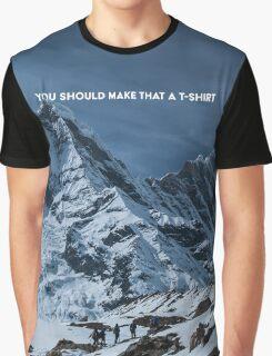 You Should Make That a T Shirt Graphic T-Shirt