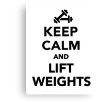 Keep calm and lift weights Bodybuilding Canvas Print