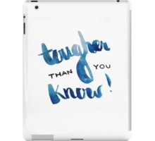 Tougher than you know iPad Case/Skin