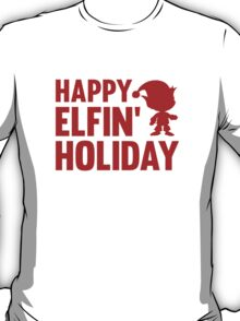 Happy Elfin' Holiday T-Shirt