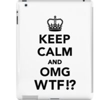 Keep calm and OMG WTF iPad Case/Skin