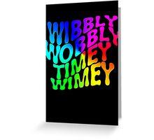 Wibbly Wobbly Timey Wimey Rainbow Greeting Card