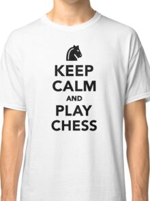 Keep calm and Play Chess Classic T-Shirt
