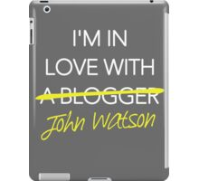 I'm in love with John Watson iPad Case/Skin