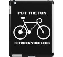 Put The Fun Between Your Legs iPad Case/Skin