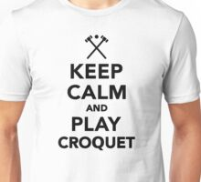 Keep calm and play Croquet Unisex T-Shirt