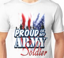 Proud of my Army Soldier Unisex T-Shirt