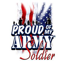 Proud of my Army Soldier Photographic Print