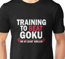 DragonBall Z Goku  work hard no excuses  Training To Beat Goku Train Insaiyan Or Remain The Same Train Insaiya Unisex T-Shirt