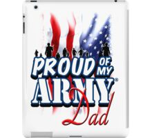 Proud of my Army Dad iPad Case/Skin