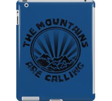The mountains are calling. iPad Case/Skin