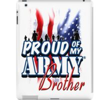 Proud of my Army Brother iPad Case/Skin