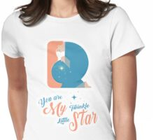 You are My Twinkle Little Star Womens Fitted T-Shirt