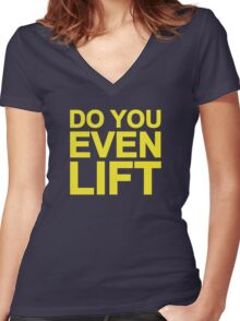 Do You Even Lift Women's Fitted V-Neck T-Shirt