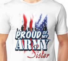 Proud of my Army Sister Unisex T-Shirt