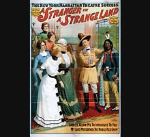 Performing Arts Posters The New York Manhattan Theatre success Wm A Brady Jos R Grismers production A stranger in a strange land by Sidney T Wilmer Walter Vincent 1708 Unisex T-Shirt