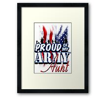 Proud of my Army Aunt Framed Print