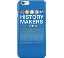 History Makers GB 2016 iPhone Case/Skin