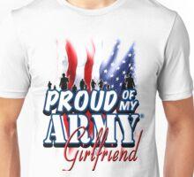 Proud of my Army Girlfriend Unisex T-Shirt