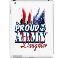 Proud of my Army Daughter iPad Case/Skin