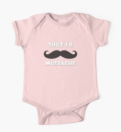 Shut yo mustache One Piece - Short Sleeve
